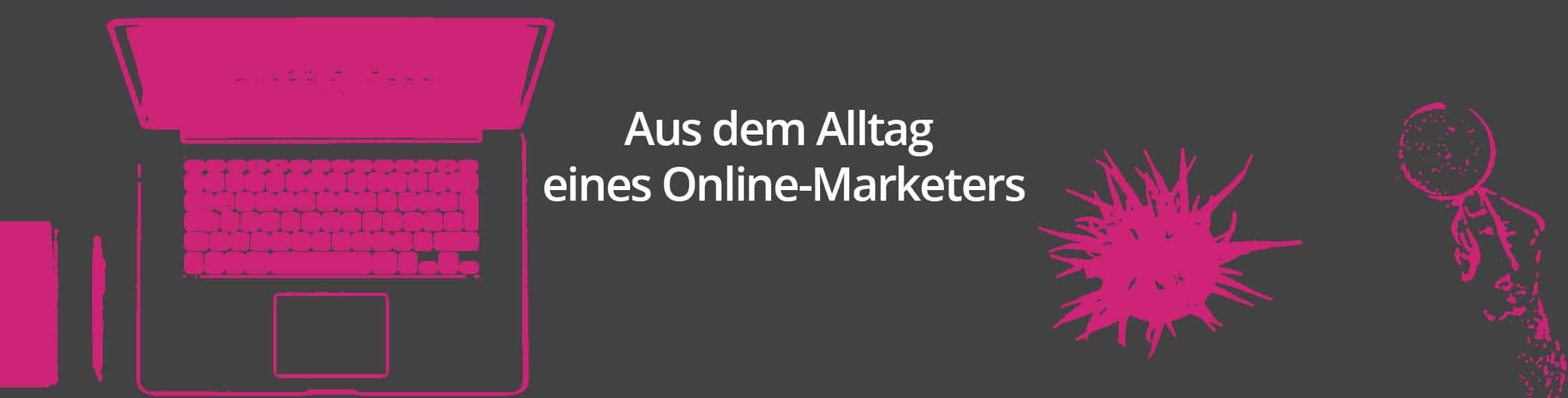 Alltag Online Marketing